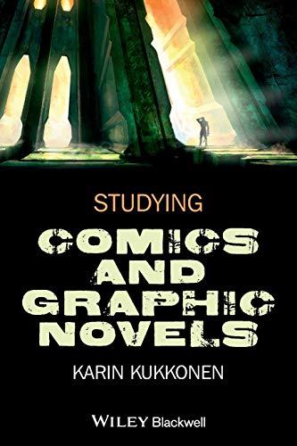 Studying Comics and Graphic Novels by Karin Kukkonen