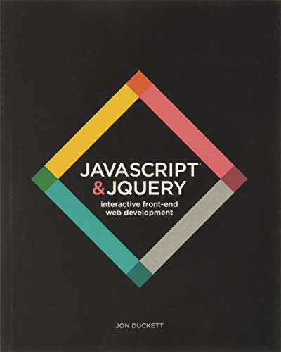 JavaScript & JQuery: Interactive Front-end Web Development by Jon Duckett