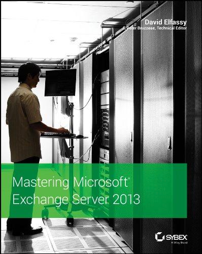Mastering Microsoft Exchange Server 2013 by David Elfassy