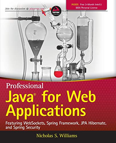 Professional Java for Web Applications: Featuring Websockets, Spring Framework, JPA Hibernate, and Spring Security by Nicholas S. Williams