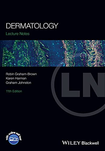 Lecture Notes: Dermatology by Robin Graham-Brown