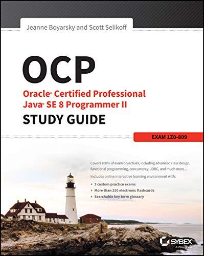 Ocp: Oracle Certified Professional Java Se 8 Programmer II Study Guide: Exam 1Z0-809 by Jeanne Boyarsky