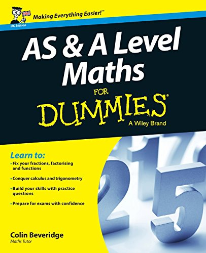 AS & A Level Maths For Dummies by Colin Beveridge