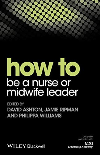 How to be a Nurse or Midwife Leader by Jamie Ripman