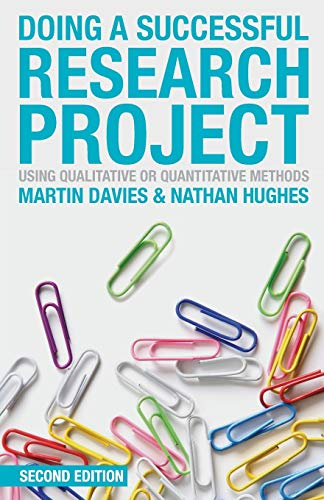 Doing a Successful Research Project: Using Qualitative or Quantitative Methods by Martin Brett Davies