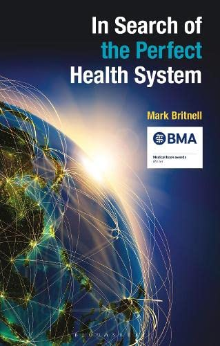In Search of the Perfect Health System by Mark Britnell
