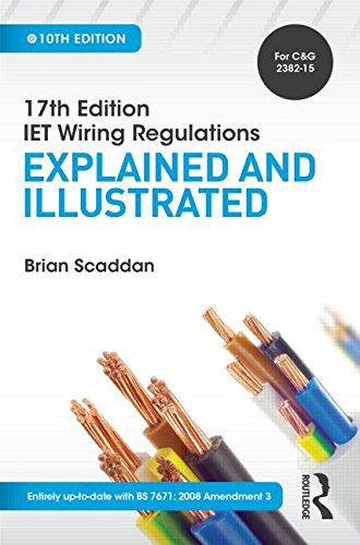 17th Edition IET Wiring Regulations: Explained and Illustrated by Brian Scaddan