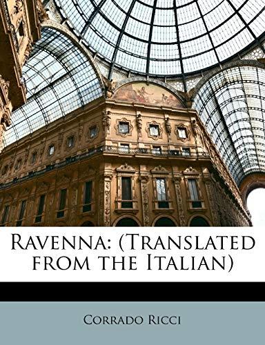 Ravenna: (Translated from the Italian) by Corrado Ricci