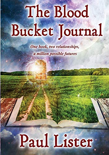 The Blood Bucket Journal by Paul Lister