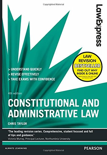 Law Express: Constitutional and Administrative Law: Revision Guide by Chris Taylor