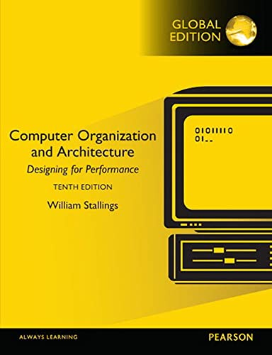 Computer Organization and Architecture, Global Edition by William Stallings