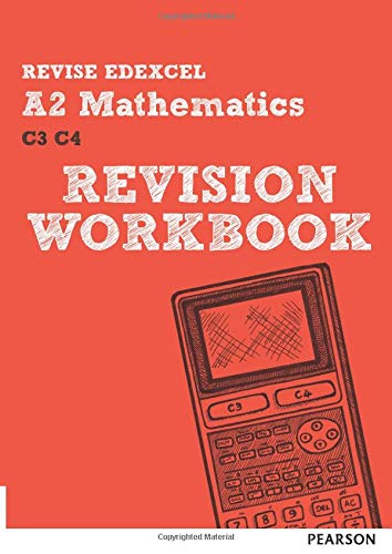 REVISE Edexcel A2 Mathematics Revision Workbook by Glyn Payne