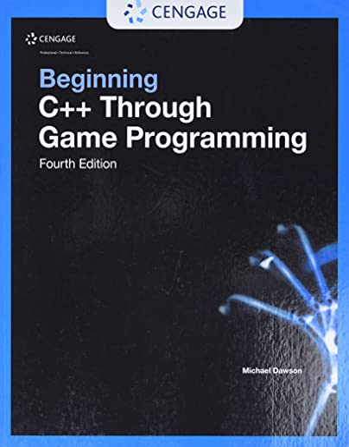Beginning C++ Through Game Programming by Michael Dawson