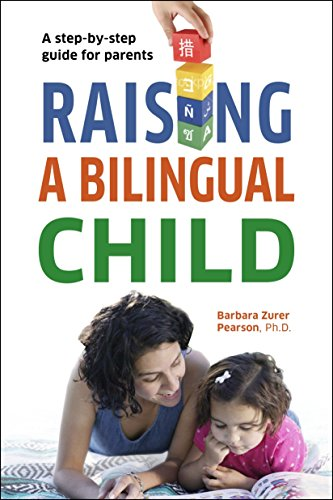 Raising a Bilingual Child by Barbara Zurer Pearson