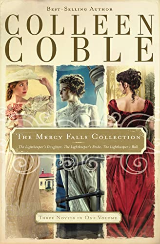 The Mercy Falls Collection: The Lightkeeper's Daughter, the Lightkeeper's Bride, the Lightkeeper's Ball by Colleen Coble