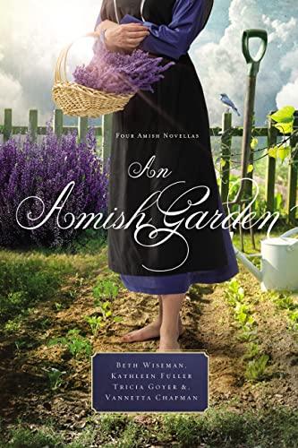 An Amish Garden: Four Amish Novellas by Beth Wiseman