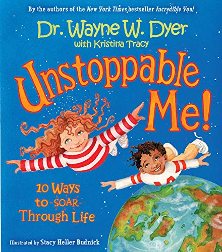 Unstoppable Me: 10 Ways to Soar Through Life by Dr. Wayne W. Dyer