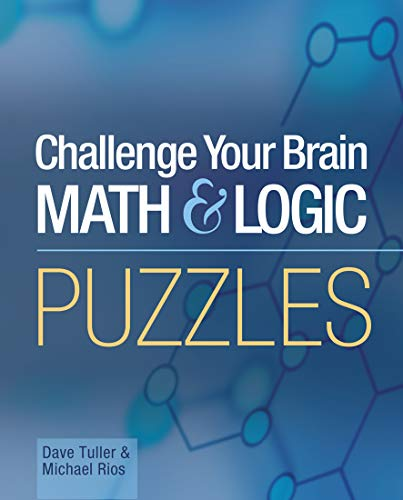 Challenge Your Brain Math and Logic Puzzles by Dave Tuller