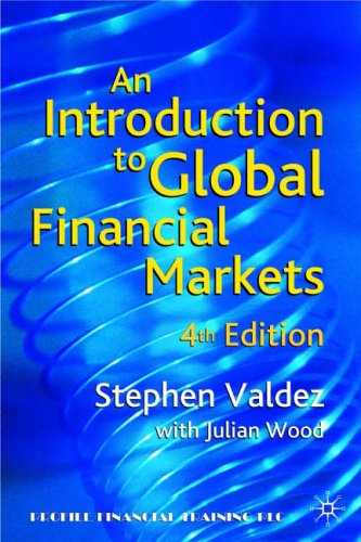 Introduction to Global Financial Markets by Stephen Valdez