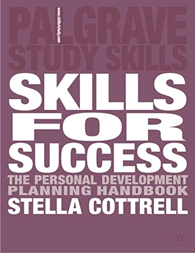 Skills for Success: The Personal Development Planning Handbook by Stella Cottrell