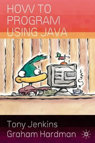 How to Program Using Java by Graham Hardman