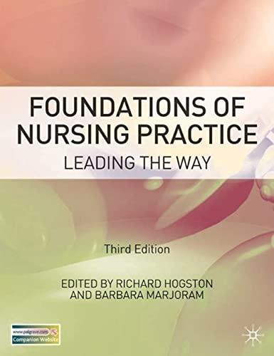 Foundations of Nursing Practice: Leading the Way by Richard Hogston