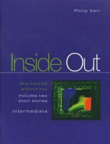 Inside Out Intermediate: Workbook without Key by Philip Kerr