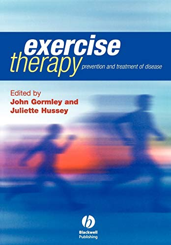 Exercise Therapy: Prevention and Treatment of Disease by John Gormley