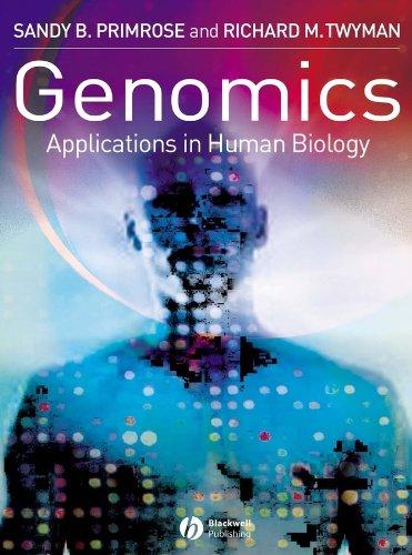 Genomics: Applications in Human Biology by Sandy B. Primrose