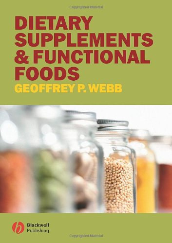 Dietary Supplements and Functional Foods by Geoffrey P. Webb