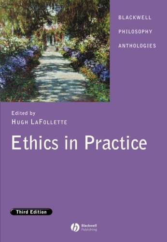Ethics in Practice by Hugh LaFollette