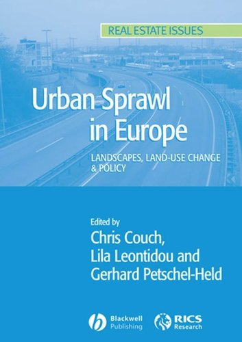Urban Sprawl in Europe: Landscape, Land-use Change and Policy by Gerhard Petschel-Held