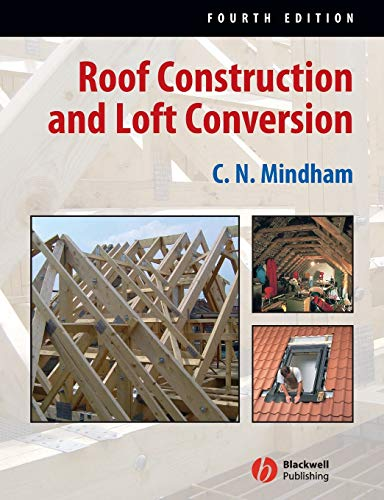 Roof Construction and Loft Conversion by Chris N. Mindham