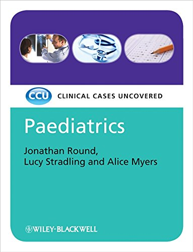 Pediatrics: Clinical Cases Uncovered by Jonathan J. Round