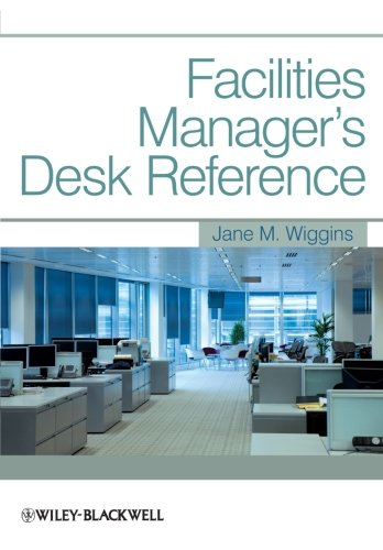 Facilities Manager's Desk Reference by Jane M. Wiggins