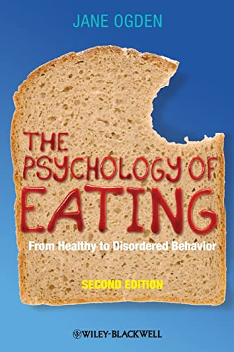 The Psychology of Eating: From Healthy to Disordered Behavior by Jane Ogden