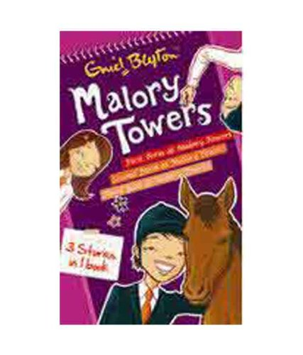 Malory Towers 3 Stories in One Book: First Term at Malory Towers / Second Form at Malory Towers / Third Year at Malory Towers by Enid Blyton