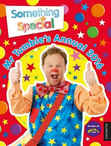 Something Special Mr Tumble's Annual: 2016 by Egmont UK Ltd