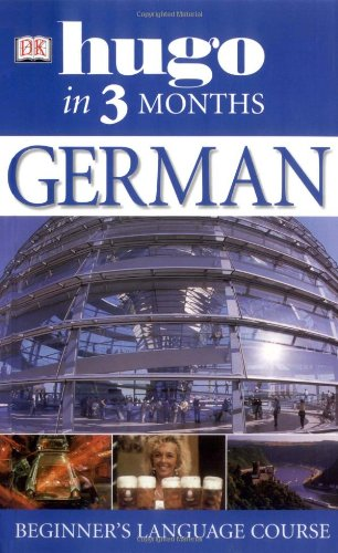 German In 3 Months: Your Essential Guide to Understanding and Speaking German by