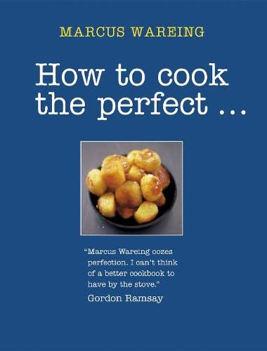 How to Cook the Perfect... by Marcus Wareing