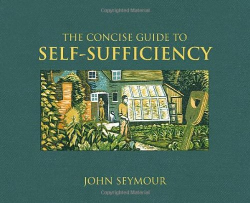 The Concise Guide to Self-sufficiency by John Seymour