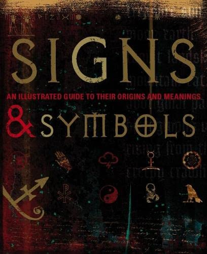 Signs and Symbols: An Illustrated Guide to Their Origins and Meanings by DK