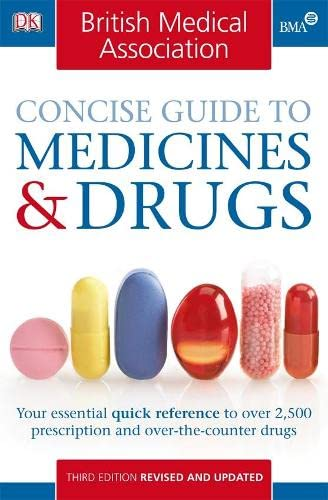 BMA Concise Guide to Medicines and Drugs by John Henry