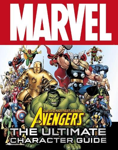 Marvel Avengers the Ultimate Character Guide by