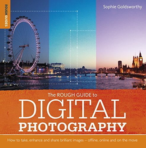 The Rough Guide to Digital Photography by Sophie Goldsworthy