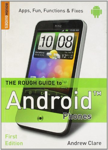 The Rough Guide to Android Phones by Andrew Clare