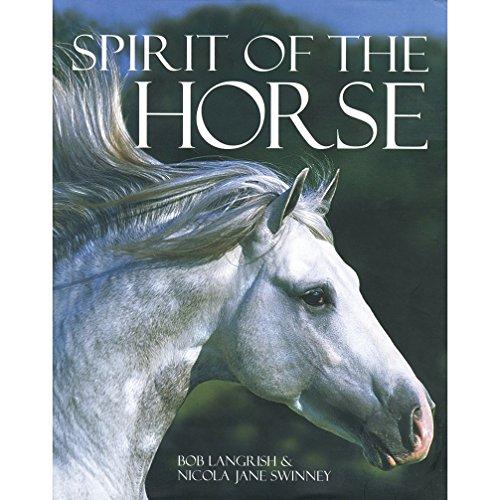 Spirit of the Horse by Bob Langrish