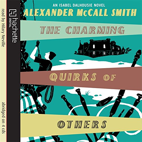 The Charming Quirks of Others: An Isabel Dalhousie Novel by Alexander McCall Smith