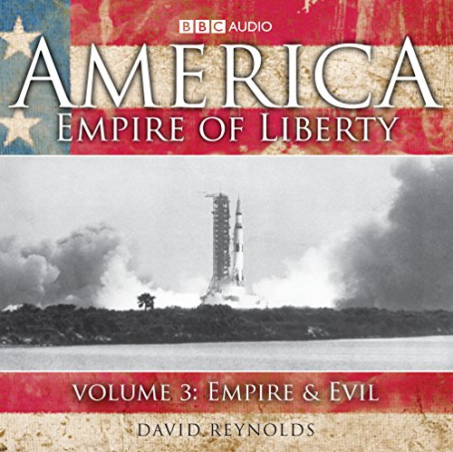 America, Empire of Liberty: v. 3: Empire and Evil by David Reynolds