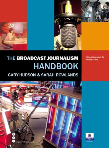 The Broadcast Journalism Handbook by Gary Hudson